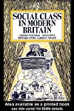 Social Class in Modern Britain (0415098769) by Gordon Marshall