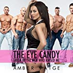 The Eye Candy: Taken by the Men Who Raised Me | Amber Paige