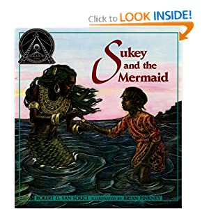 Sukey and the Mermaid Robert D. San Souci and Brian Pinkney