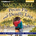 Pecan Pie and Deadly Lies: An Adams Grove Novel, Book 3 (       UNABRIDGED) by Nancy Naigle Narrated by Shannon McManus