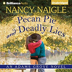 Pecan Pie and Deadly Lies: An Adams Grove Novel, Book 4 | [Nancy Naigle]