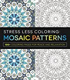 img - for Stress Less Coloring - Mosaic Patterns: 100+ Coloring Pages for Peace and Relaxation book / textbook / text book
