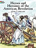 Heroes and Heroines of the American Revolution (Dover History Coloring Book) (0486433242) by Copeland, Peter F.
