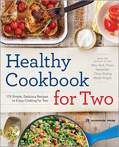 Healthy Cookbook for Two: 175 Simple, Delicious Recipes to Enjoy Cooking for Two by Rockridge Press