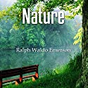 Nature Audiobook by Ralph Waldo Emerson Narrated by Austin Vanfleet