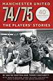 MANCHESTER UNITED - 74/75: THE PLAYERS' STORIES