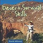 Desert Survival Skills Hörbuch von David Alloway Gesprochen von: James Killavey