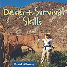 Desert Survival Skills Audiobook by David Alloway Narrated by James Killavey