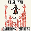 A Gathering of Shadows: A Novel Audiobook by V.E. Schwab Narrated by Michael Kramer, Kate Reading