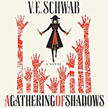 A Gathering of Shadows: A Novel | Livre audio Auteur(s) : V.E. Schwab Narrateur(s) : Michael Kramer, Kate Reading