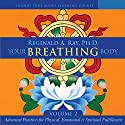 Your Breathing Body, Volume 2 Rede von Reginald A. Ray Gesprochen von: Reginald A. Ray