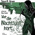 Wer die Nachtigall hört (Geschichten aus der Nightside 3) Hörbuch von Simon R. Green Gesprochen von: Claus Vester