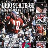 img - for Ohio State '68: All the Way to the Top: The Story of Ohio State's Undefeated Run to the Undisputed 1968 National Football Champioinship book / textbook / text book
