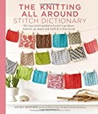 The Knitting All Around Stitch Dictionary: 150 new stitch patterns to knit top down, bottom up, back and forth and in the round