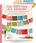 The Knitting All Around Stitch Dictio...
