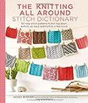 The Knitting All Around Stitch Dictio...
