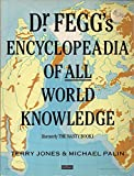 Dr. Fegg's Encyclopaedia of All World Knowledge (0413564304) by Jones, Terry