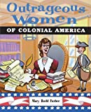 img - for Outrageous Women of Colonial America book / textbook / text book