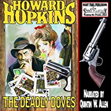 The Deadly Doves: A Howard Hopkins Western Audiobook by Howard Hopkins Narrated by Quintin W. Allen