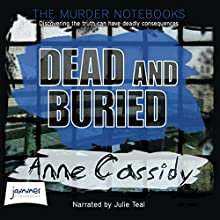Dead and Buried (       UNABRIDGED) by Anne Cassidy Narrated by Julie Teal