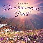 Dreamweaver Trail: An Eternity Springs Novel | Emily March