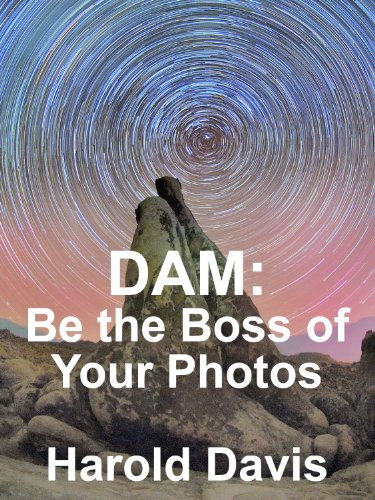 Digital Workflow: Using Digital Asset Management (DAM) to Become the Boss of Your Photos