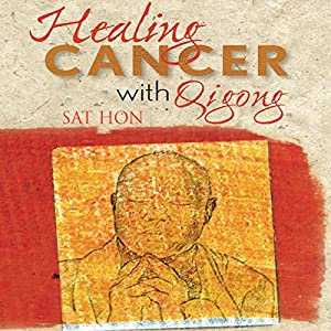 Healing Cancer with Qigong Audiobook