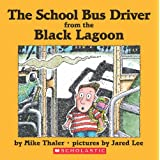 The School Bus Driver from the Black Lagoon ~ Mike Thaler