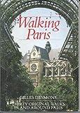 img - for Walking Paris: Thirty Original Walks in and Around Paris book / textbook / text book