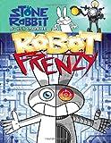 Stone Rabbit #8: Robot Frenzy