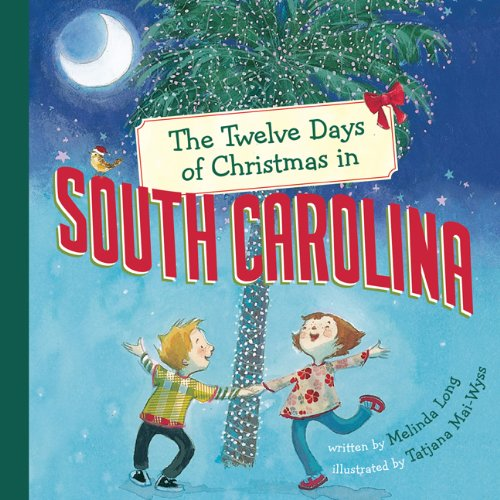 The Twelve Days Of Christmas In South Carolina (The Twelve Days Of Christmas In America)