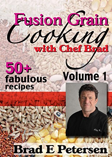 Fusion Grain Cooking with Chef Brad, Volume 1 (Fusion Grain Cooking compare prices)