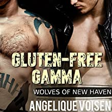 Gluten-Free Gamma: Wolves of New Haven, Book 3 Audiobook by Angelique Voisen Narrated by Albert Waxton
