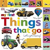 Dawn Sirett Things That Go Let's Get Moving (My First)