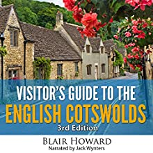 Visitor's Guide to the English Cotswolds: 3rd Edition 2015 (       UNABRIDGED) by Blair Howard Narrated by Jack Wynters