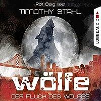 Der Fluch des Wolfes (Wölfe 1) Hörbuch von Timothy Stahl Gesprochen von: Rolf Berg