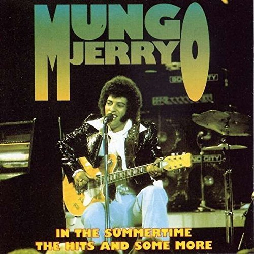 Mungo jerry - In The Summertime-The Hits And Some More By Mungo Jerry - Zortam Music
