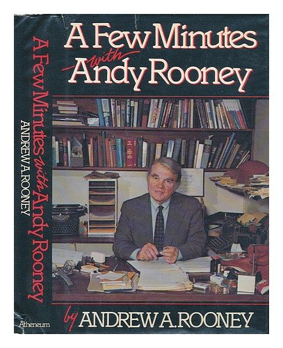 A Few Minutes With Andy Rooney by Andrew A. Rooney