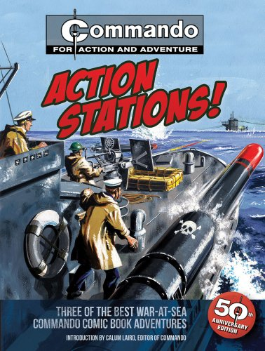 Action Stations!: Three of the Best War-at-Sea Commando Comic Book Adventures PDF