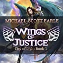 Wings of Justice: City of Light, Book 1 Audiobook by Michael-Scott Earle Narrated by Marielena Alcaraz