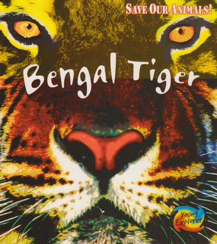 Save the Bengal Tiger (Save Our Animals!)