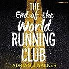 The End of the World Running Club Hörbuch von Adrian J. Walker Gesprochen von: Jot Davies