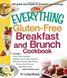 The Everything Gluten-Free Breakfast And Brunch Cookbook: Includes Crispy Potato Pancakes, Blackberry French Toast Casserole, Pull-Apart Cinnamon ... Asparagus Frittata...and hundreds more!