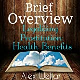 Brief Overview: Legalized Prostitution: Health Benefits