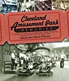 img - for Cleveland Amusement Park Memories: A Nostalgic Look Back at Euclid Beach Park, Puritas Springs Park, Geauga Lake Park, and Other Classic Parks book / textbook / text book