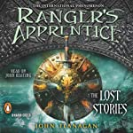 Ranger's Apprentice: The Lost Stories (       UNABRIDGED) by John Flanagan Narrated by John Keating