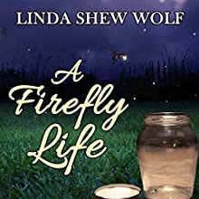A Firefly Life Audiobook by Linda Shew Wolf Narrated by Eileen Ward