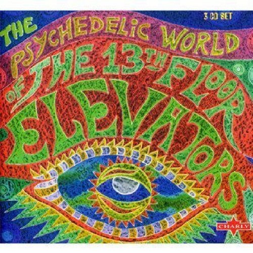 13th Floor Elevators - The Psychedelic World Of The 13th Floor Elevators - Zortam Music