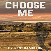 Choose Me: Wild West Brides, Book 1 | Kent Hamilton