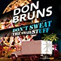 Don't Sweat the Small Stuff (       UNABRIDGED) by Don Bruns Narrated by John McLain
